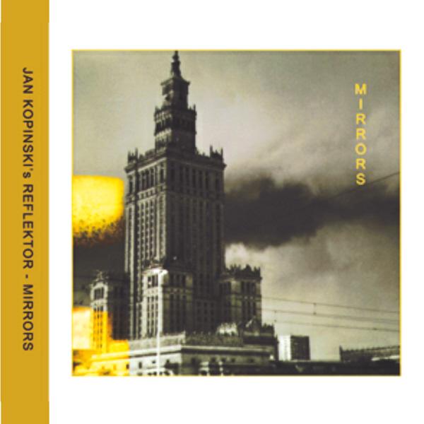 Album Art for Mirrors by Jan Kopinski and Reflektor